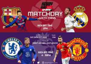Kobby Kyei Sports Matchday With Fans (2nd Edition) Barcelona vs Real Madrid and Manchester United vs Chelsea – Match Previews
