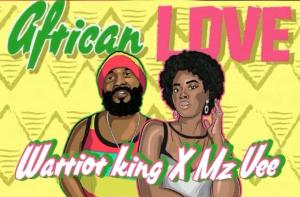 Warrior King Featuring MzVee 'African Love' Out