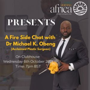 Read more about the article Good Morning Africa Hosts Renowned Ghanaian Surgeon Dr Obeng On Clubhouse Tonight