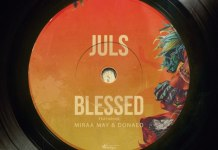 DOWNLOAD MP3: Juls Ft. Miraa May & Donae'o – Blessed + [VIDEO]