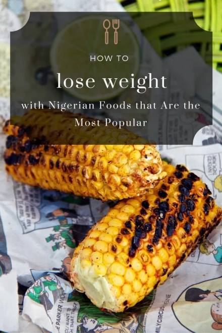 Best Nigerian Foods To Lose Weight