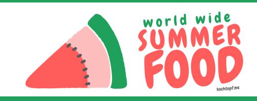 Blog-Event CXXXIII - World Wide Summerfood (Einsendeschluss 15. August 2017)