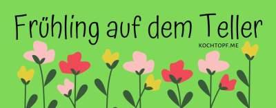 Blog-Event CLI - Frühling auf dem Teller (Einsendeschluss 15. April 2019)