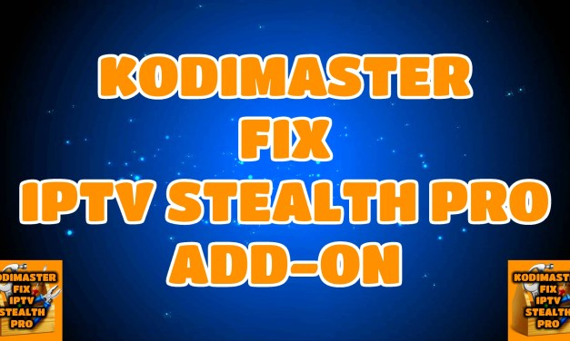 KODIMASTER IPTV STEALTH PRO FIX ADD-ON