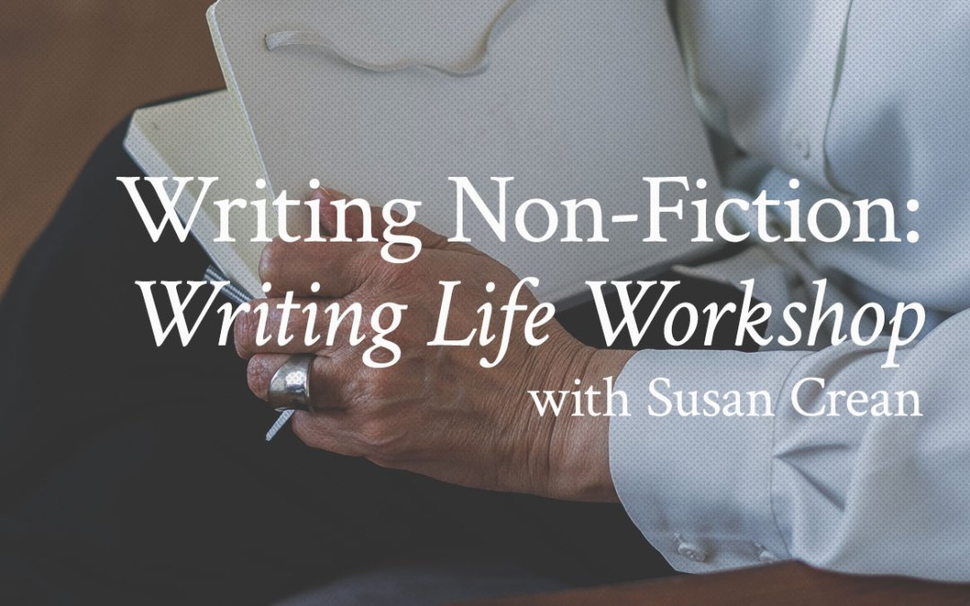 Writing Non-Fiction: Writing Life Workshop