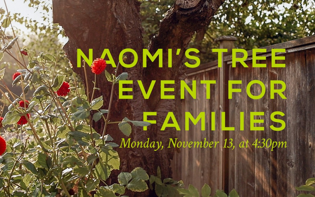 Naomi's Tree Event for Families