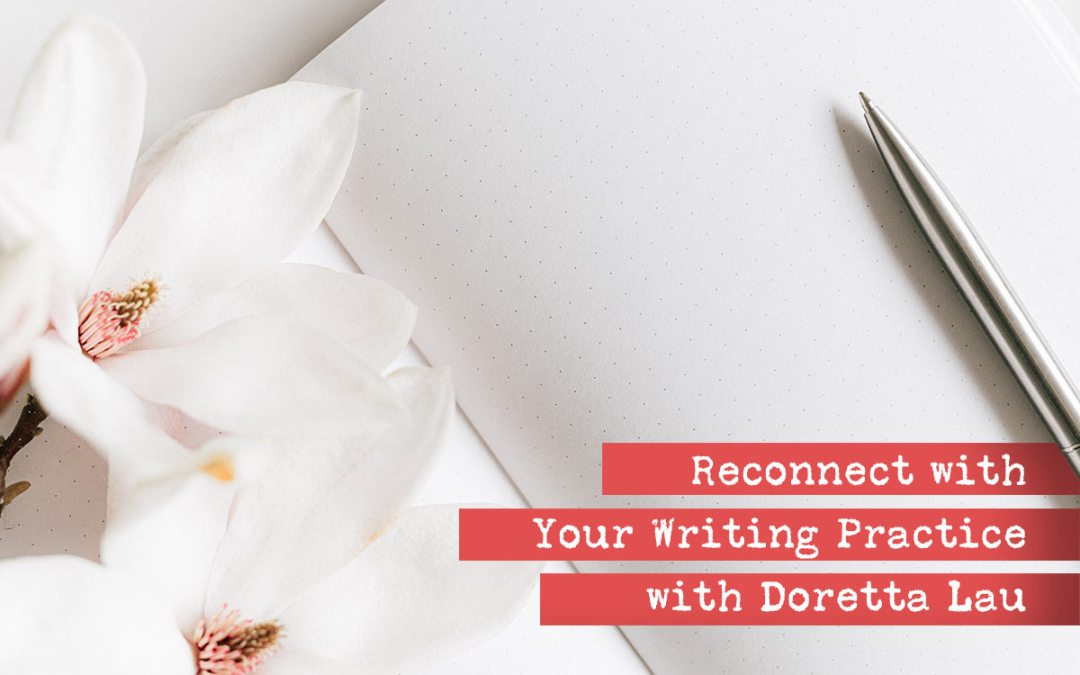 Reconnect with Your Writing Practice