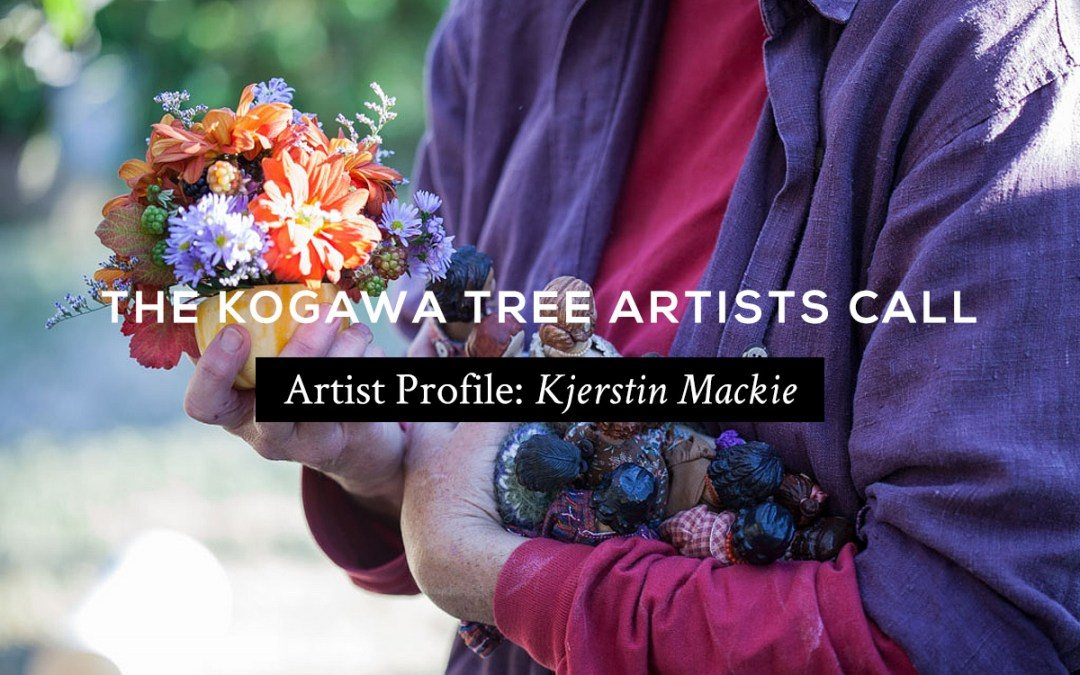 The Kogawa Tree Artists Call: Kjerstin Mackie