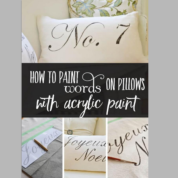 Tips to paint words on pillows with Acrylic Paint