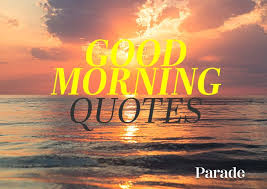 Rise and Shine! 88 'Good Morning' Quotes to Start Your Day