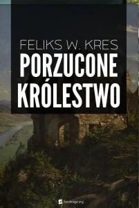 Feliks W. Kres / Porzucone królestwo / Bookrage.org