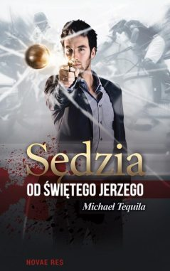 Michael Tequila / Sędzia od świętego Jerzego / Wydawnictwo Novae Res
