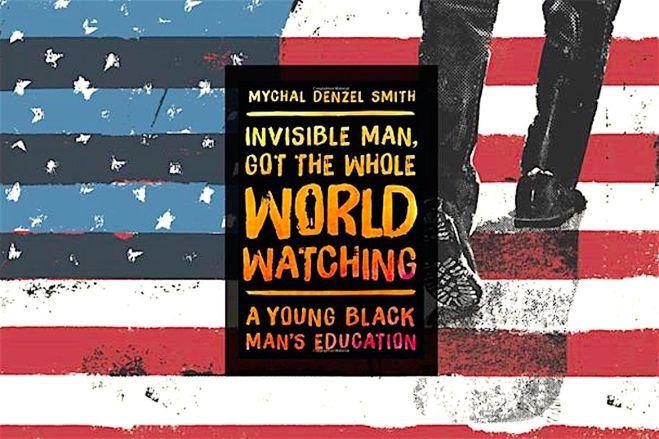 Invisible Man Got The Whole World Watching, A Young Black Man's Education, Mychal Denzel Smith, KOLUMN Magazine, KOLUMN
