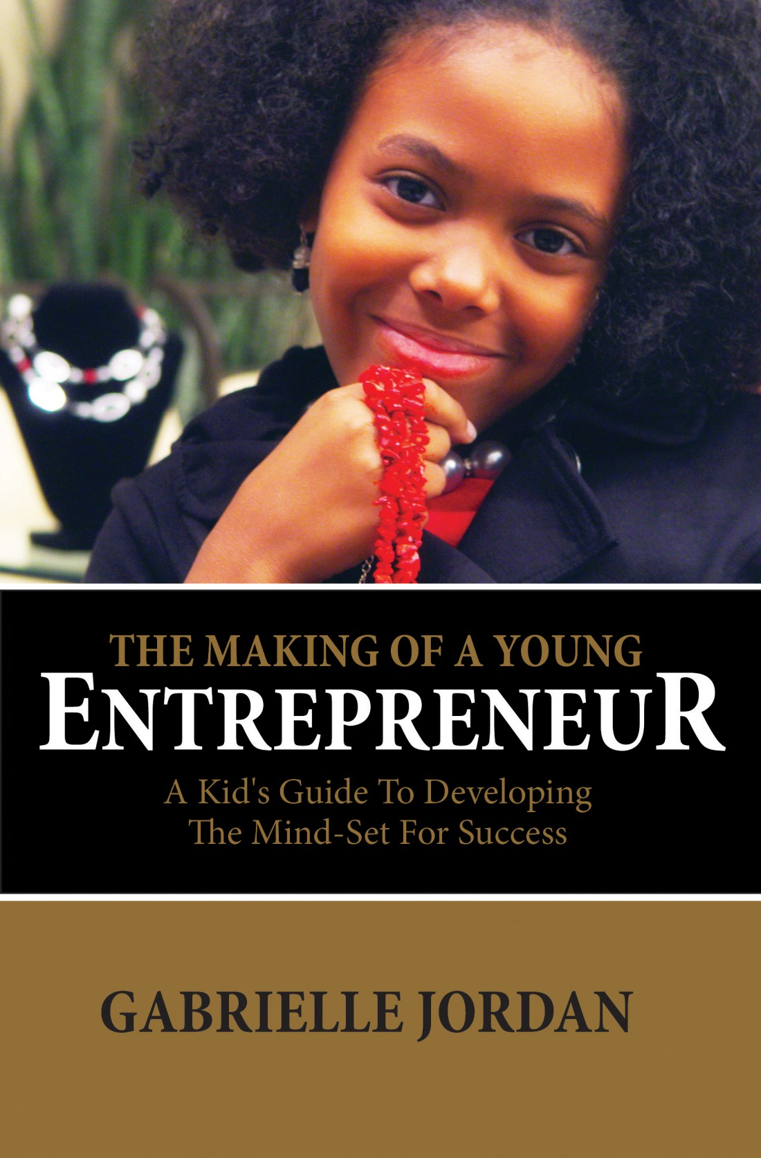 African American Entrepreneur, #BuyBlack, Blacks in Technology, Gabrielle Jordan, The Making of a Young Entrepreneur: A Kid's Guide to Developing the Mindset Success, KOLUMN Magazine, KOLUMN, KINDR'D Magazine, KINDR'D