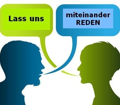 Kommunikation hat viel mit REDEN zu tun. Wir sollten mehr miteinander REDEN!