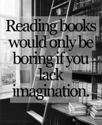 Reading books will only be boring...