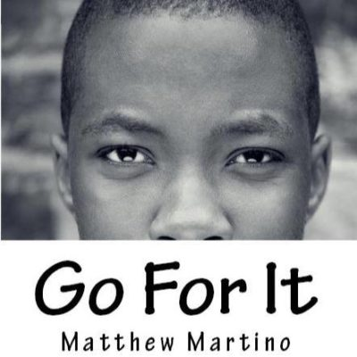 Go For It - A book from Matthew C Martino
