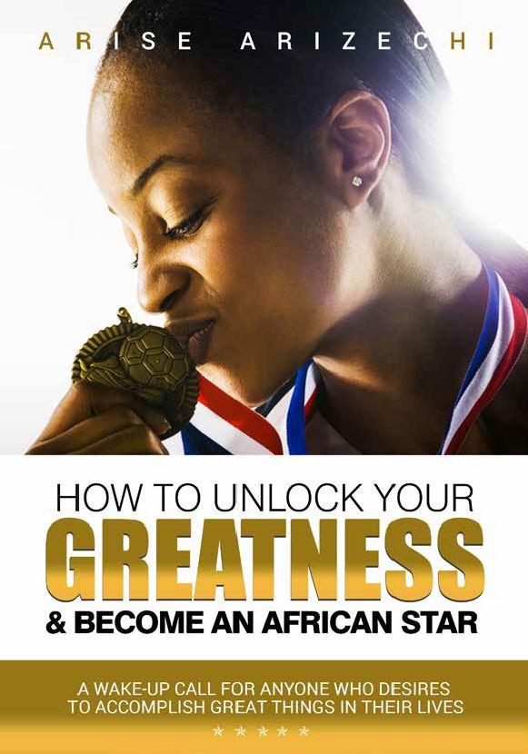 How To Unlock Your Greatness and Become an African Star