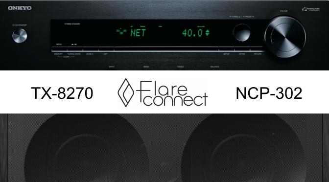 Hardwaretest: FlareConnect mit dem Onkyo TX-8270 und der Onkyo NCP-302