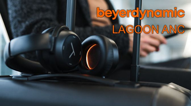 Hardwaretest: beyerdynamic Lagoon ANC – Konzerte für unterwegs