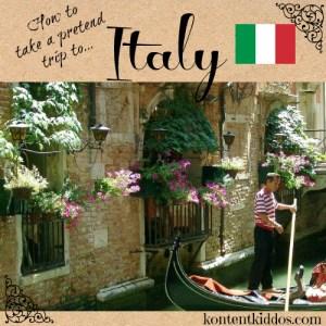Let's Take a Pretend Trip to Italy
