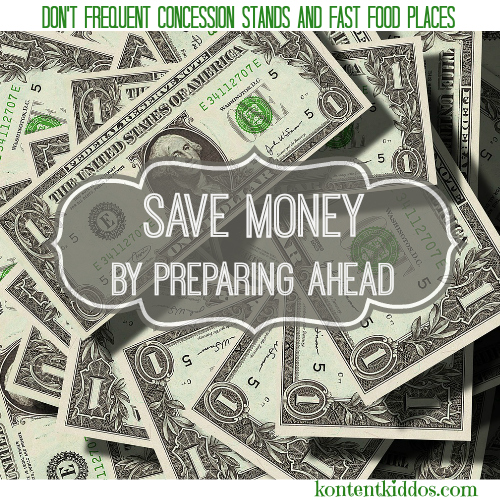 Save money by preparing ahead...here are some fun tips!
