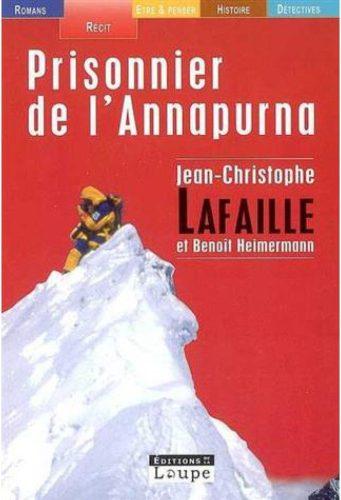 Livres de survie - Prisonnier de l'Annapurna Jean-Christophe Lafaille Benoit Heimermann
