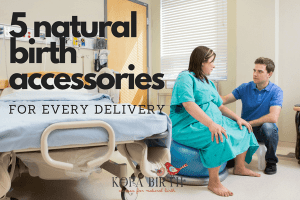 5 natural birth accessories for every delivery (1)