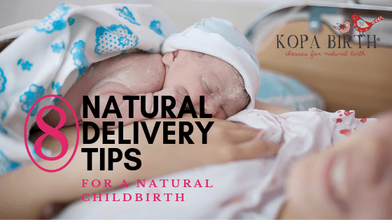 8 Natural Delivery Tips for a Natural Childbirth