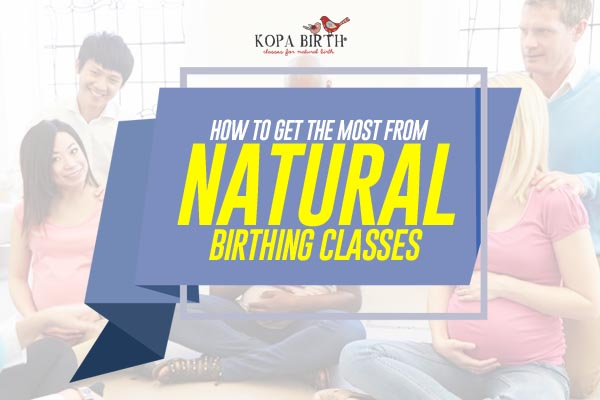 how to get the most from natural birthing classes