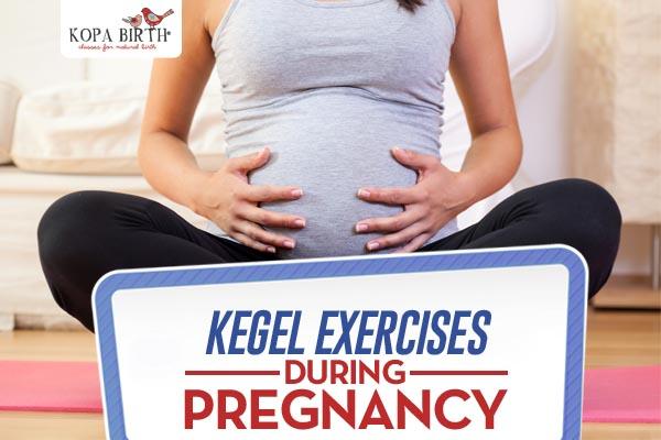 kegel exercises during pregnancy