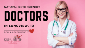 Natural Birth Friendly Doctors Longview TX - Image