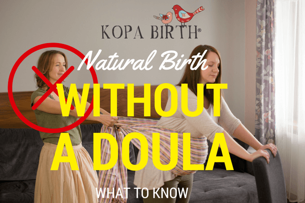 Natural Birth Without A Doula - What to Know