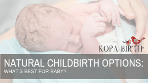 Natural Childbirth Options and What's Best for Baby