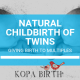 Natural Childbirth of Twins - Giving Birth to Multiples