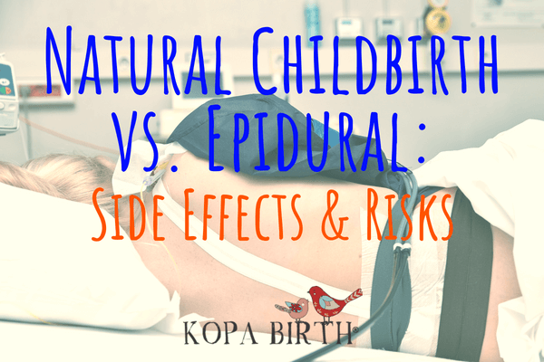 Natural childbirth vs epidural - side effects and risks