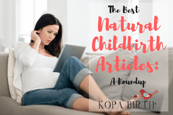 The Best Natural Childbirth Articles - A Roundup