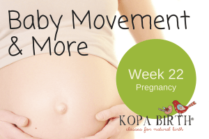 Week 22 Pregnancy baby movement and more