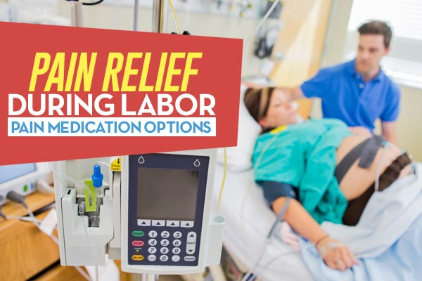 pain relief during labor - pan medication options