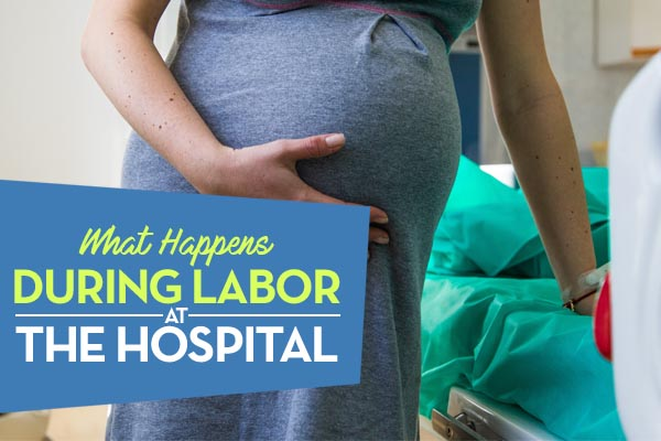 what happens during labor at the hospital