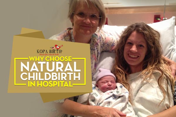 why choose natural childbirth in hospital