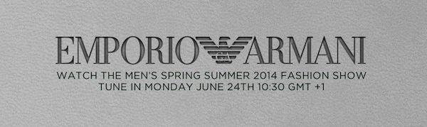 Emporio Armani Men's Sprgin Summer 2014 Fashion Show Livestream