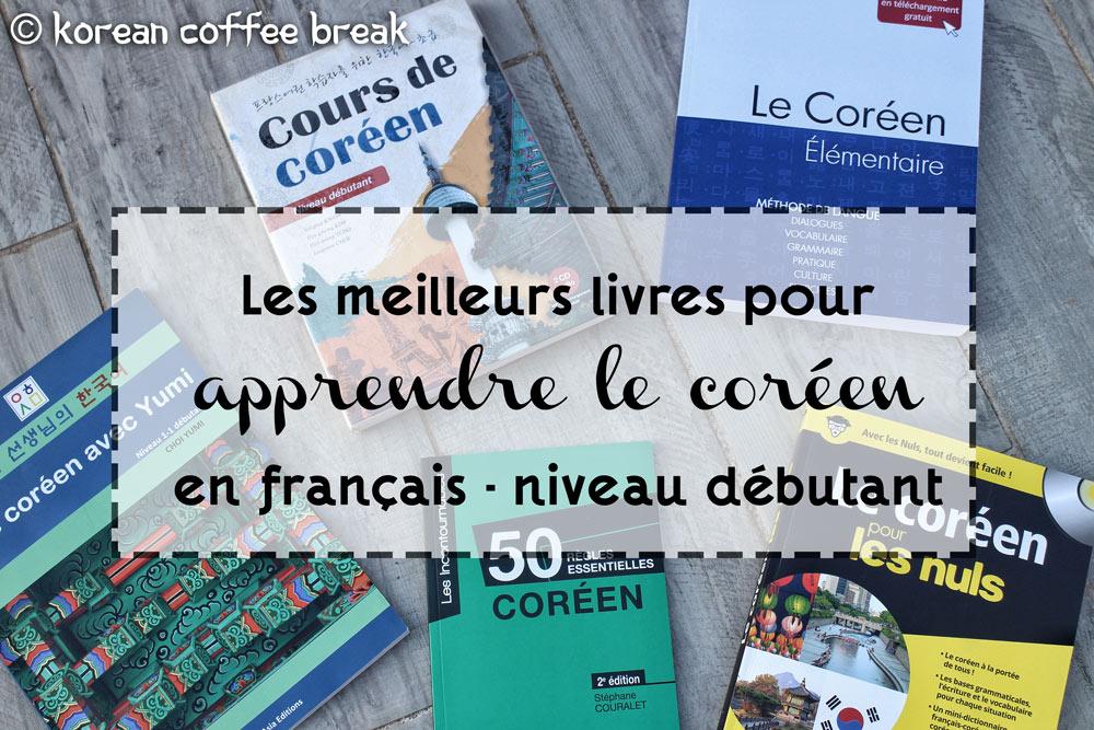 Les Meilleurs Livres En Francais Pour Apprendre Le Coreen Kcb