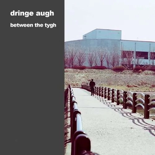 dringe augh between the tygh