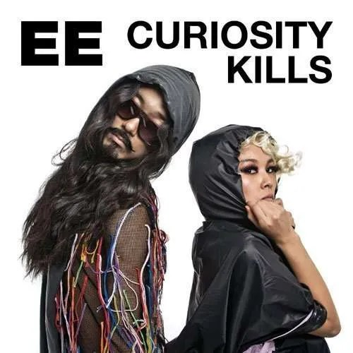 ee curiousity kills