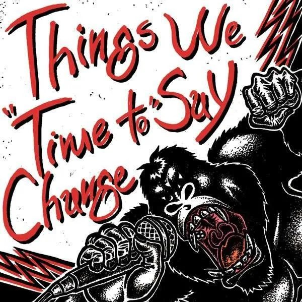 things we say time to change