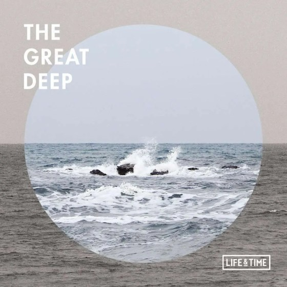 life and time the great deep