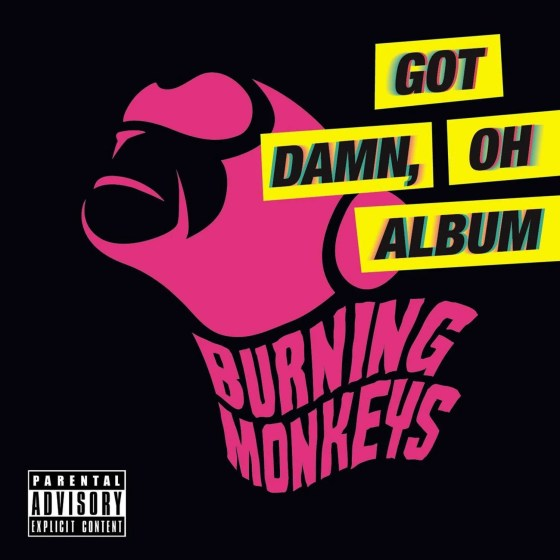 burning monkeyz got damn oh album
