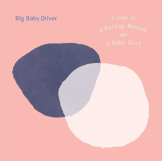 big baby driver A Story Of A Boring Monkey And A Baby Girl
