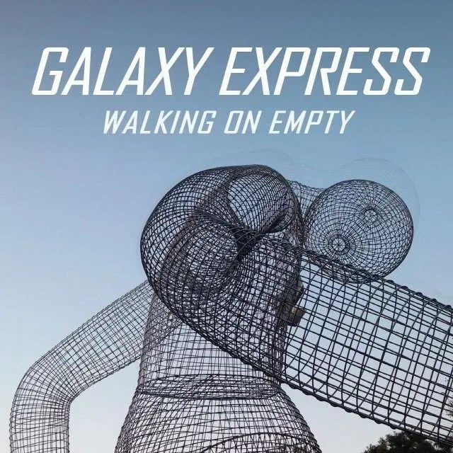 galaxy express walking on empty